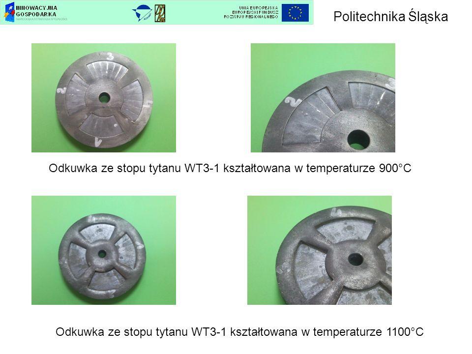 Politechnika Śląska Odkuwka ze stopu tytanu WT3-1 kształtowana w temperaturze 900°C.