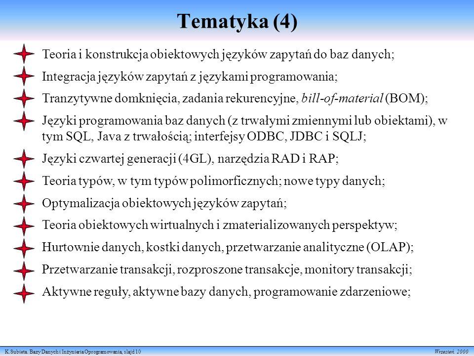 Tematyka (4) Teoria i konstrukcja obiektowych języków zapytań do baz danych; Integracja języków zapytań z językami programowania;