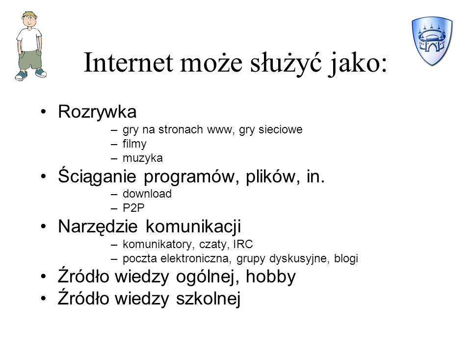 Internet może służyć jako: