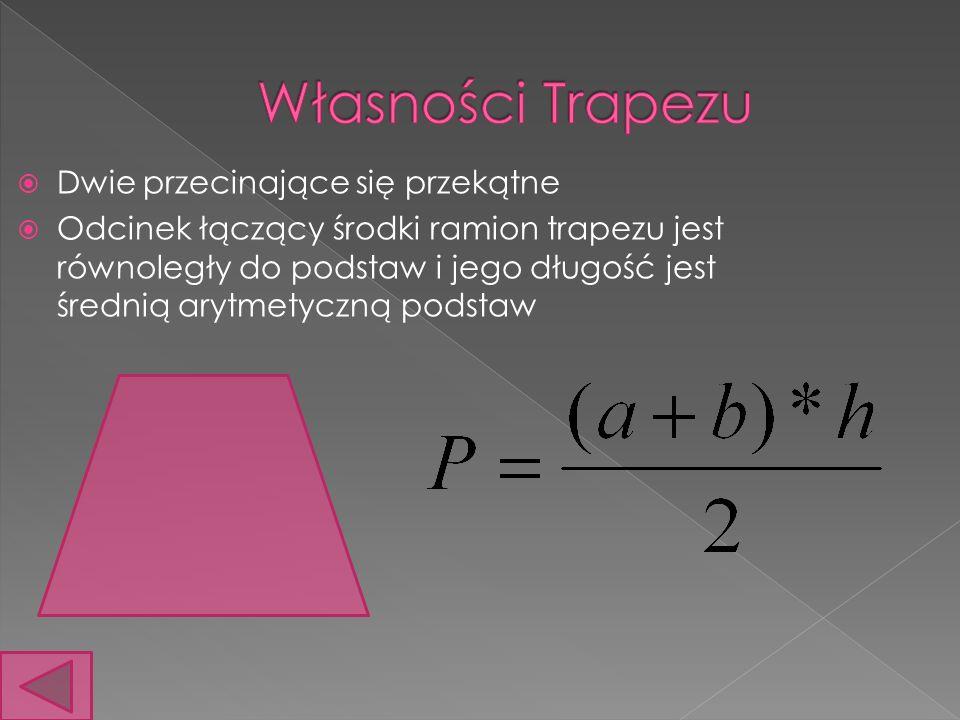 Własności Trapezu Dwie przecinające się przekątne