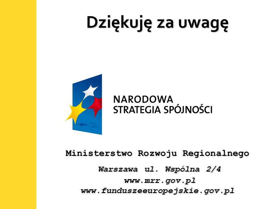 Dziękuję za uwagę Ministerstwo Rozwoju Regionalnego Warszawa ul.