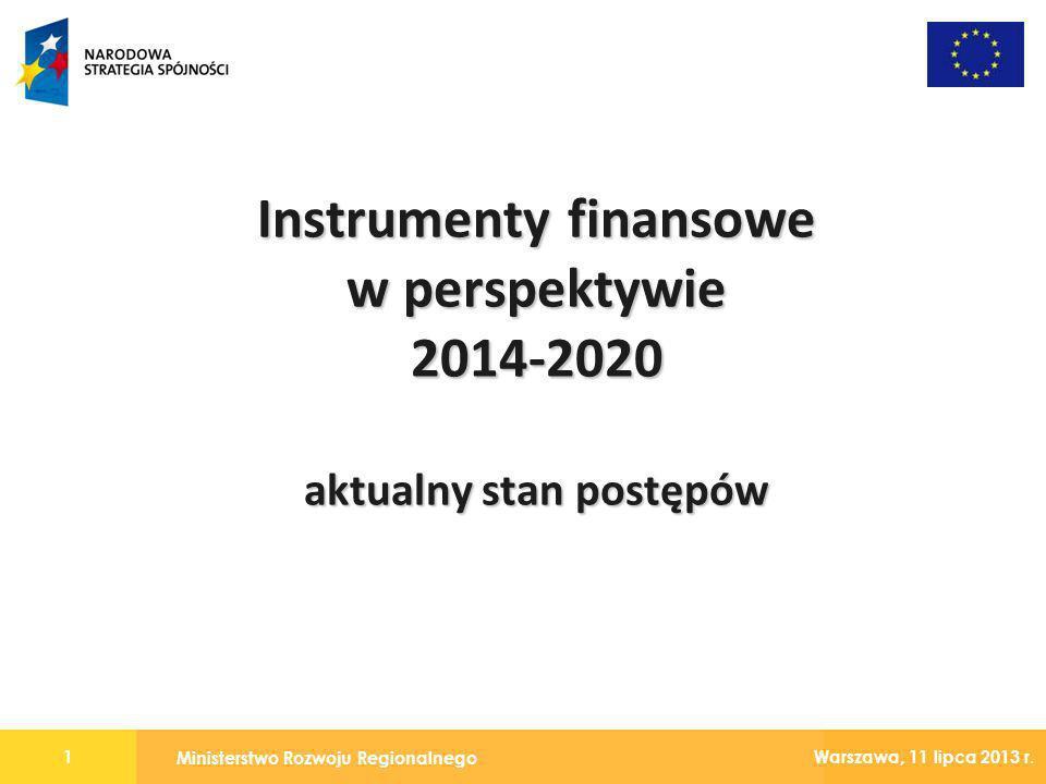 Instrumenty finansowe w perspektywie 2014-2020 aktualny stan postępów