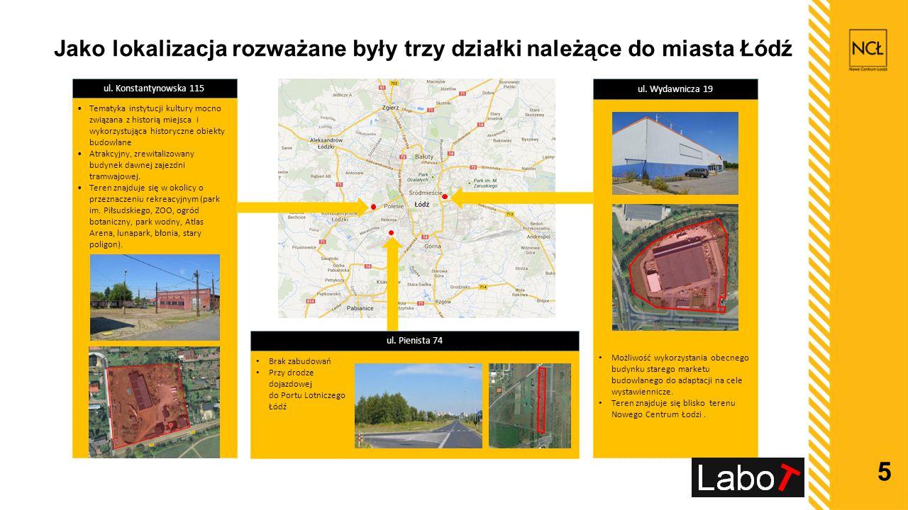 Jako lokalizacja rozważane były trzy działki należące do miasta Łódź