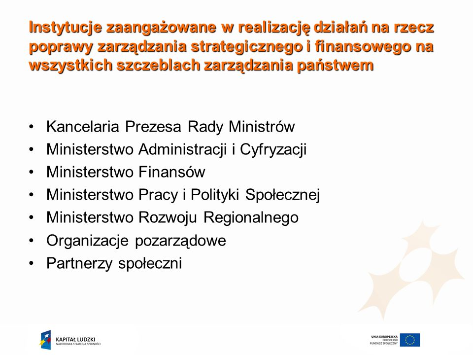 Instytucje zaangażowane w realizację działań na rzecz poprawy zarządzania strategicznego i finansowego na wszystkich szczeblach zarządzania państwem