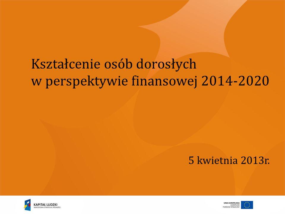 Kształcenie osób dorosłych w perspektywie finansowej 2014-2020