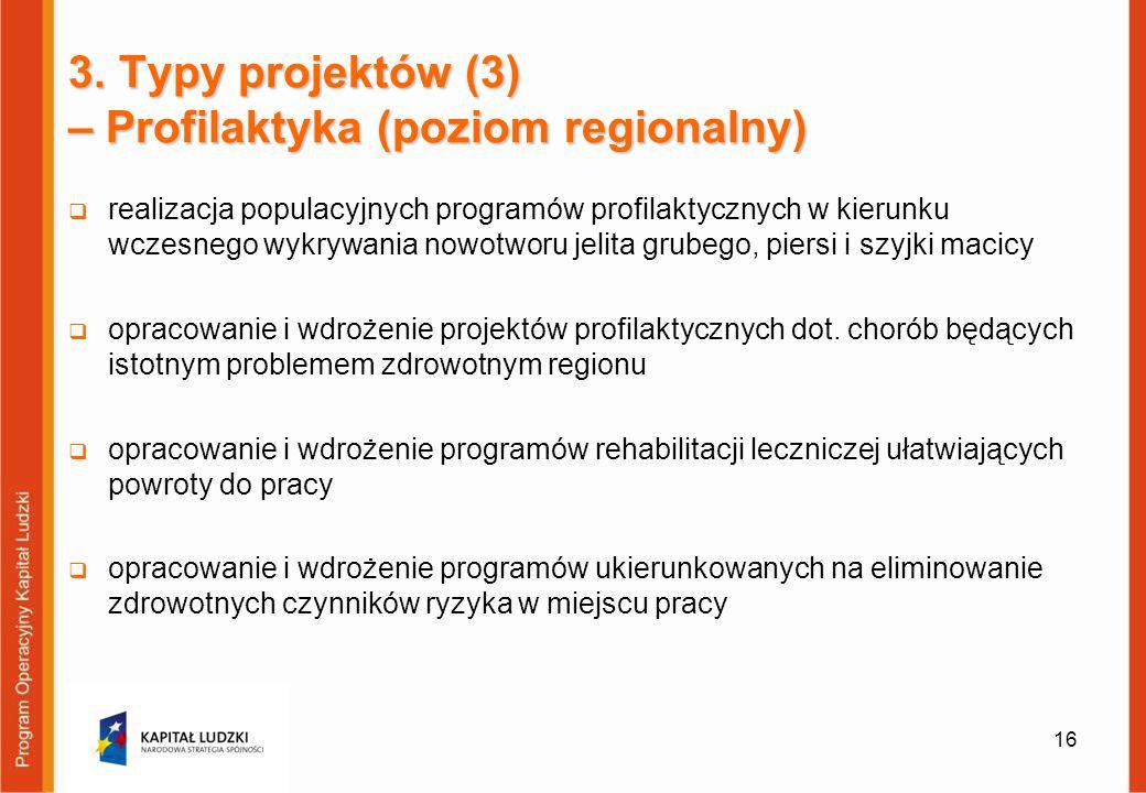 3. Typy projektów (3) – Profilaktyka (poziom regionalny)
