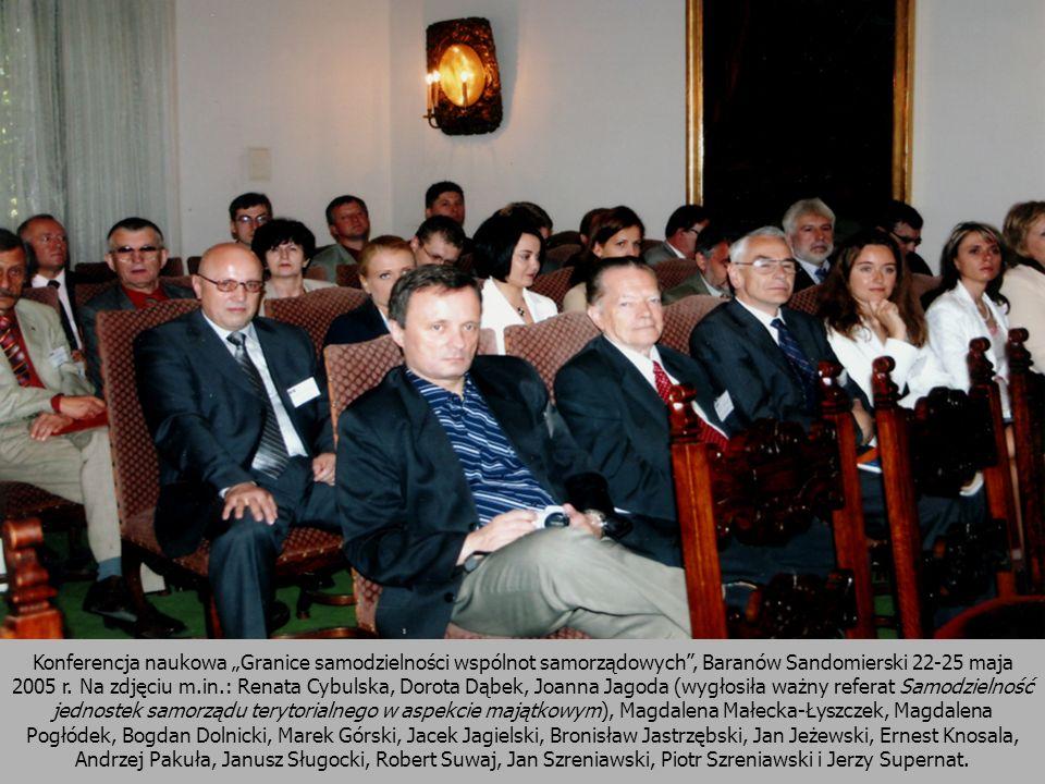"""Konferencja naukowa """"Granice samodzielności wspólnot samorządowych , Baranów Sandomierski 22-25 maja 2005 r."""