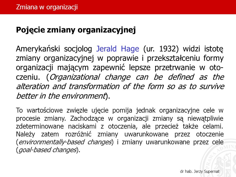 Zmiana w organizacjiPojęcie zmiany organizacyjnej.
