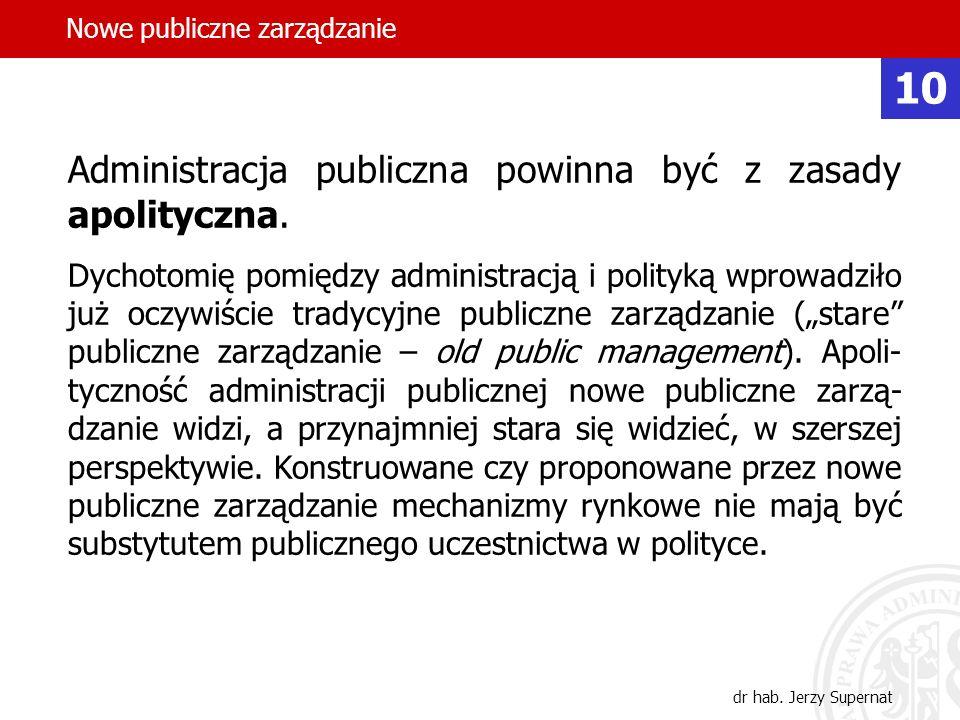 10 Administracja publiczna powinna być z zasady apolityczna.