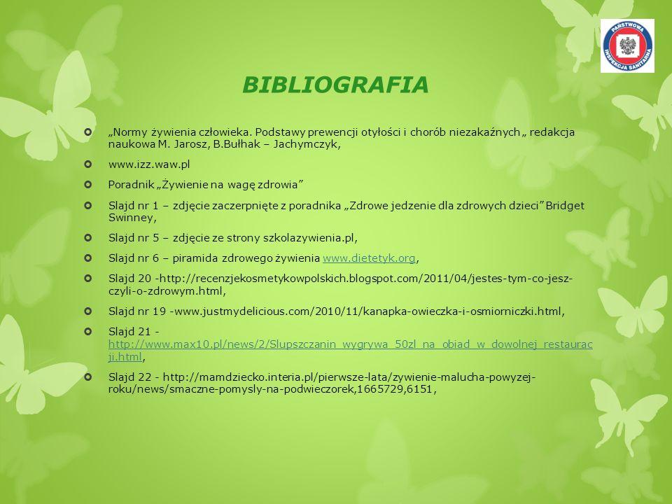 """BIBLIOGRAFIA """"Normy żywienia człowieka. Podstawy prewencji otyłości i chorób niezakaźnych """" redakcja naukowa M. Jarosz, B.Bułhak – Jachymczyk,"""
