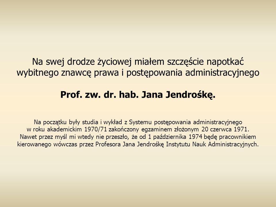 Prof. zw. dr. hab. Jana Jendrośkę.