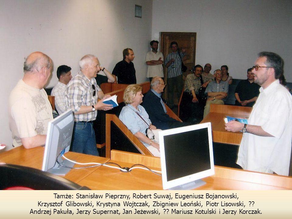 Tamże: Stanisław Pieprzny, Robert Suwaj, Eugeniusz Bojanowski,