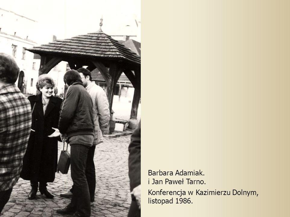 Barbara Adamiak. i Jan Paweł Tarno. Konferencja w Kazimierzu Dolnym, listopad 1986.