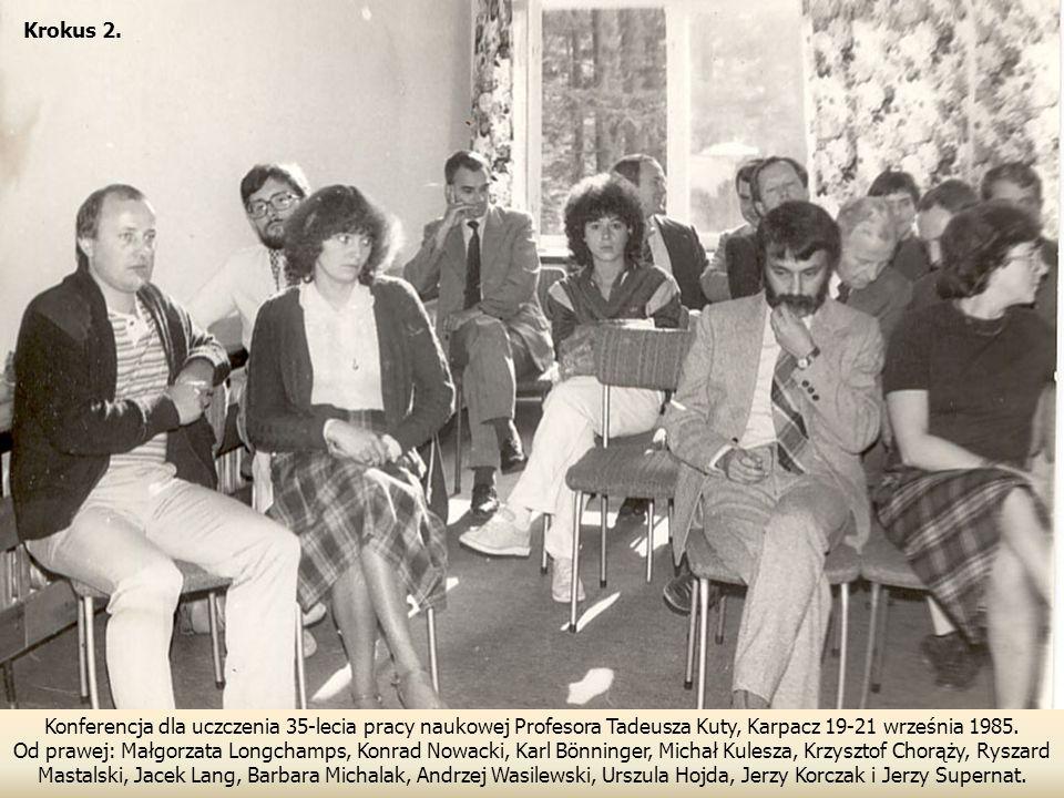 Krokus 2. Konferencja dla uczczenia 35-lecia pracy naukowej Profesora Tadeusza Kuty, Karpacz 19-21 września 1985.