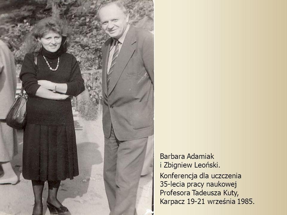 Barbara Adamiak i Zbigniew Leoński. Konferencja dla uczczenia. 35-lecia pracy naukowej. Profesora Tadeusza Kuty,