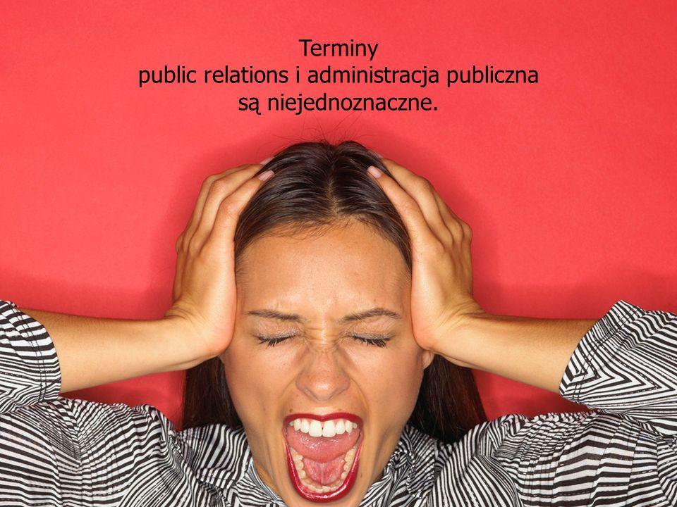 public relations i administracja publiczna są niejednoznaczne.