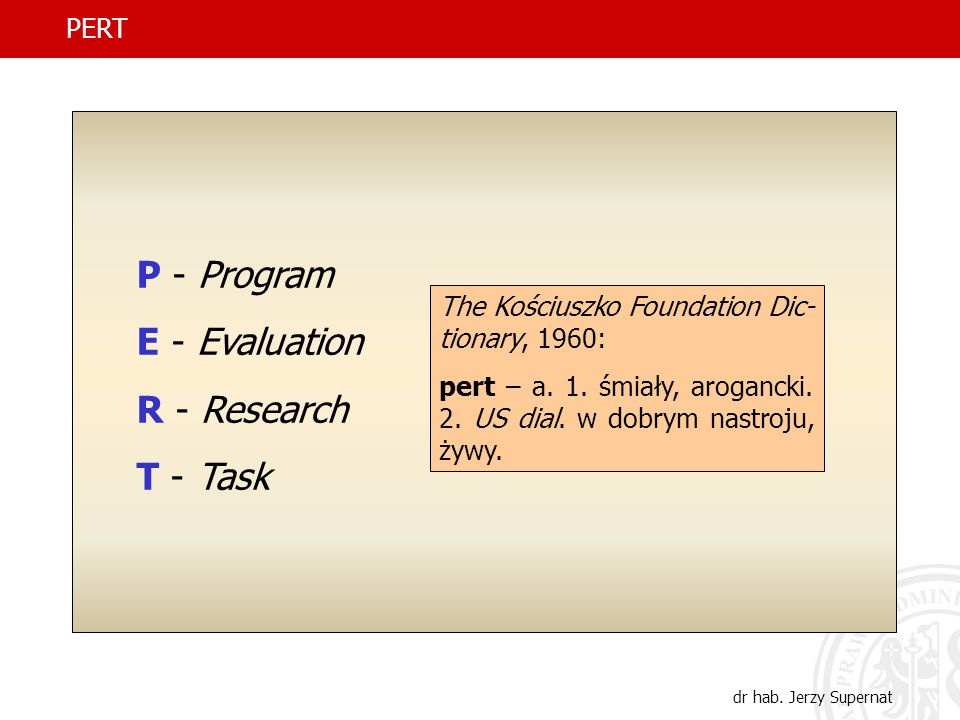 P - Program E - Evaluation R - Research T - Task PERT