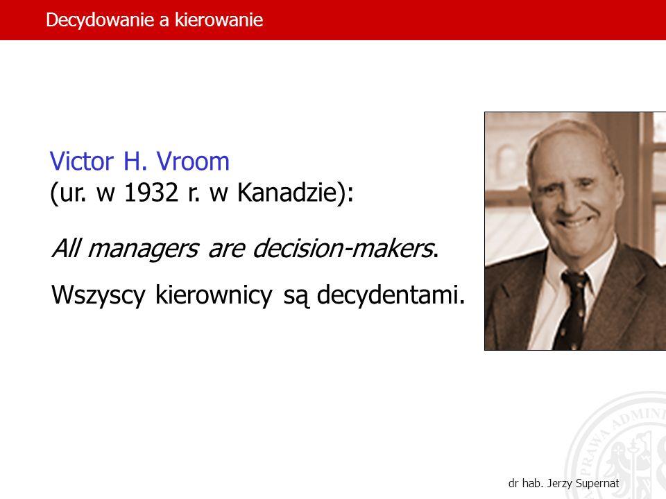 All managers are decision-makers. Wszyscy kierownicy są decydentami.