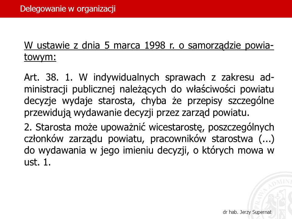 W ustawie z dnia 5 marca 1998 r. o samorządzie powia-towym: