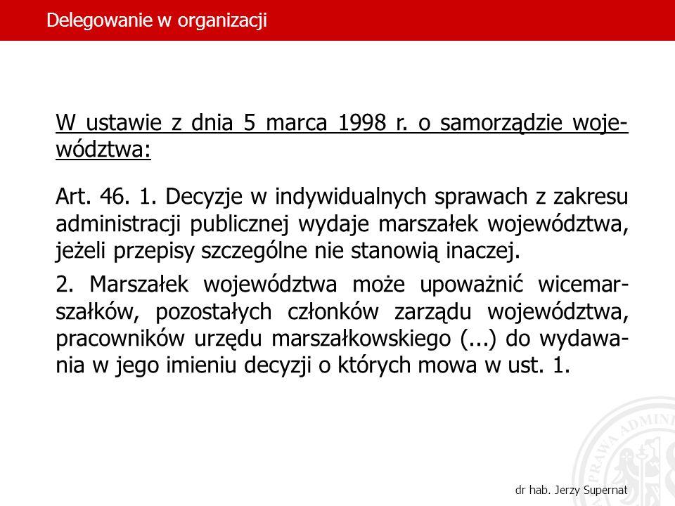 W ustawie z dnia 5 marca 1998 r. o samorządzie woje-wództwa: