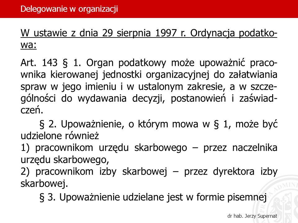 W ustawie z dnia 29 sierpnia 1997 r. Ordynacja podatko-wa: