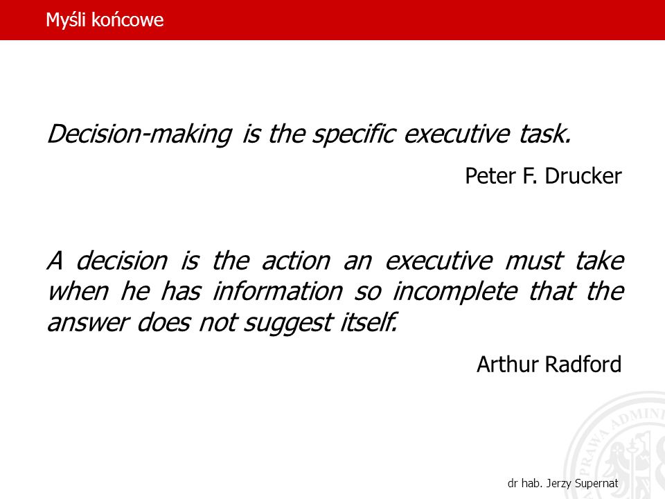 Decision-making is the specific executive task.