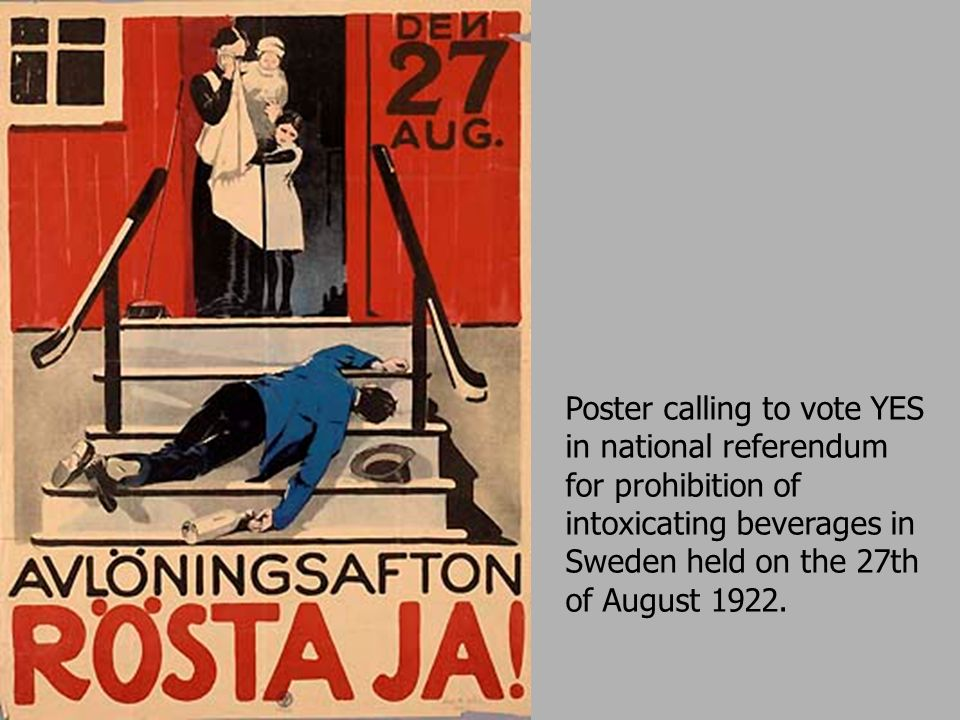 Poster calling to vote YES in national referendum for prohibition of intoxicating beverages in Sweden held on the 27th of August 1922.