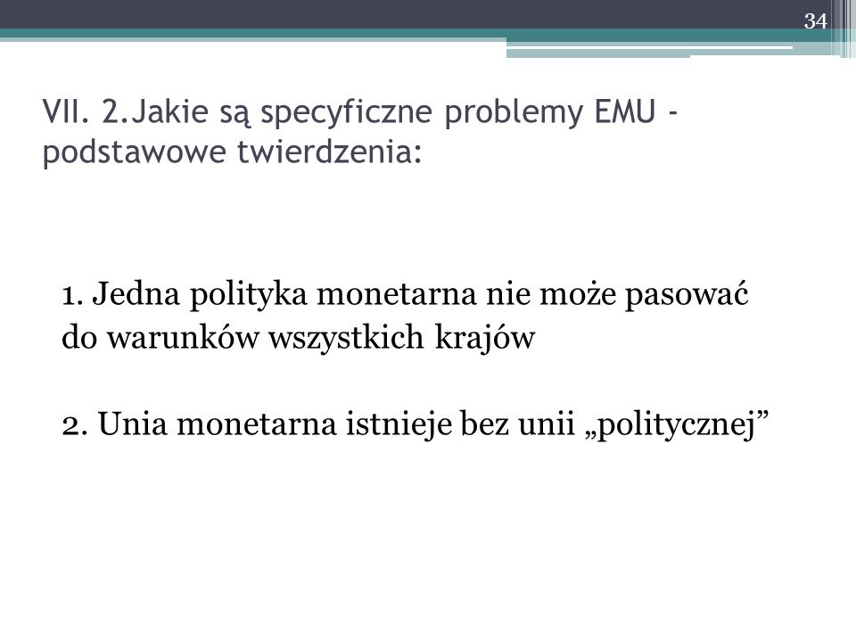 VII. 2.Jakie są specyficzne problemy EMU - podstawowe twierdzenia:
