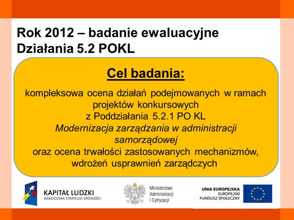 Rok 2012 – badanie ewaluacyjne Działania 5.2 POKL