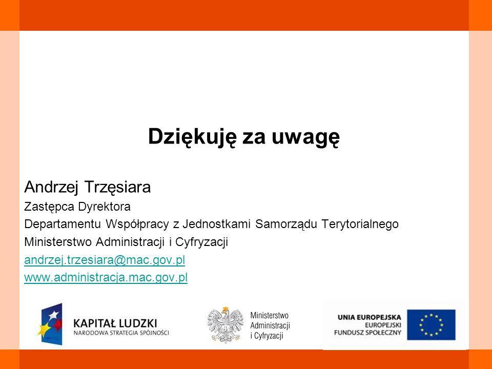 Dziękuję za uwagę Andrzej Trzęsiara Zastępca Dyrektora