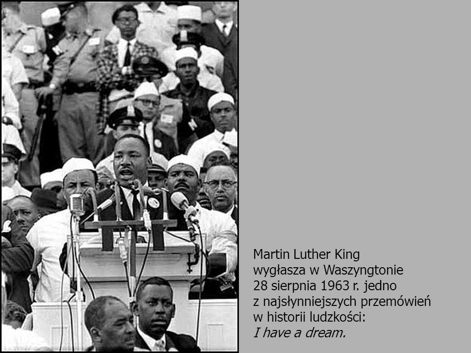 Martin Luther King wygłasza w Waszyngtonie. 28 sierpnia 1963 r. jedno. z najsłynniejszych przemówień.
