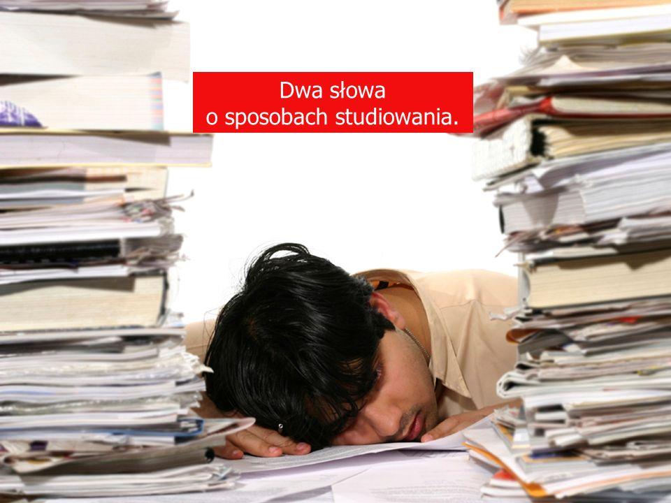 Dwa słowa o sposobach studiowania.