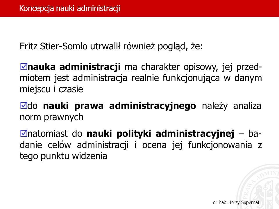 Fritz Stier-Somlo utrwalił również pogląd, że: