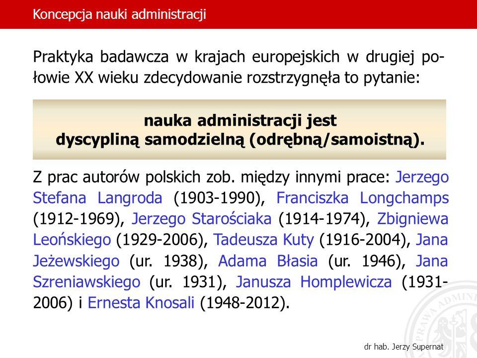 nauka administracji jest dyscypliną samodzielną (odrębną/samoistną).