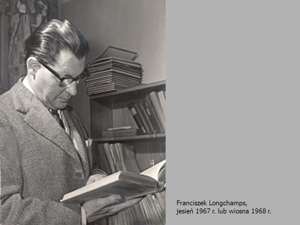 Franciszek Longchamps, jesień 1967 r. lub wiosna 1968 r.