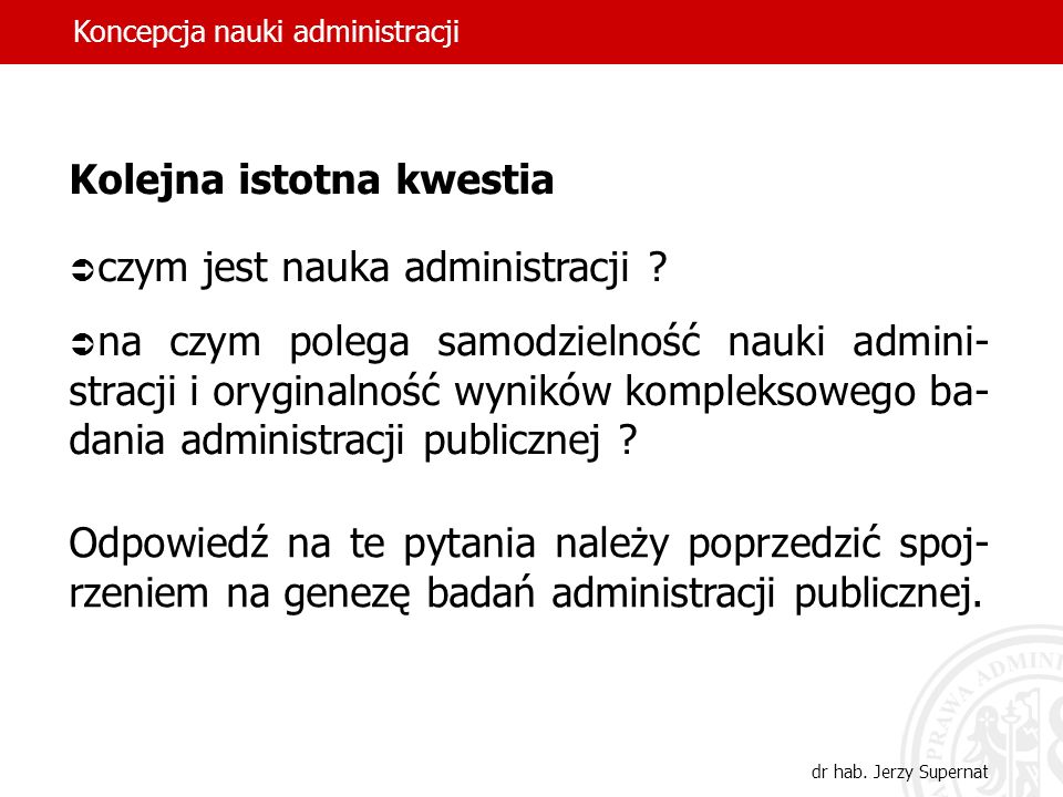 Kolejna istotna kwestia czym jest nauka administracji