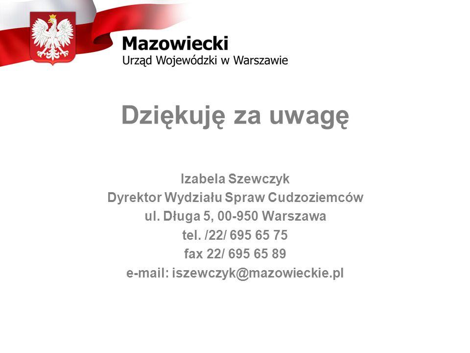 Dyrektor Wydziału Spraw Cudzoziemców e-mail: iszewczyk@mazowieckie.pl