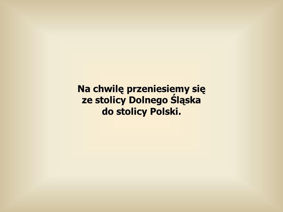 Na chwilę przeniesiemy się ze stolicy Dolnego Śląska
