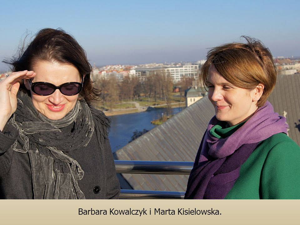 Barbara Kowalczyk i Marta Kisielowska.
