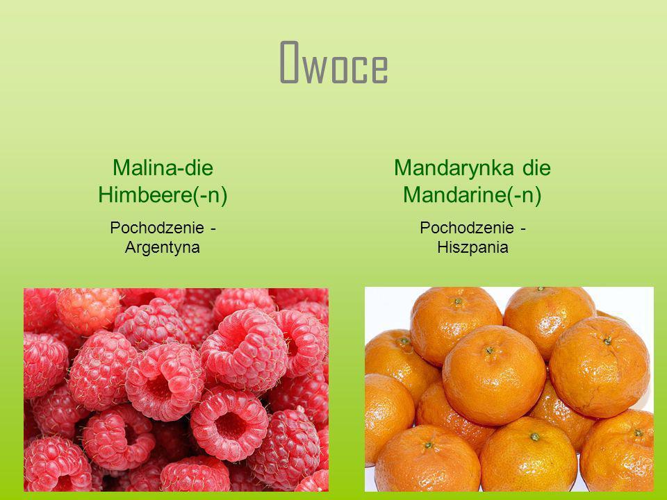 Owoce Malina-die Himbeere(-n) Mandarynka die Mandarine(-n)
