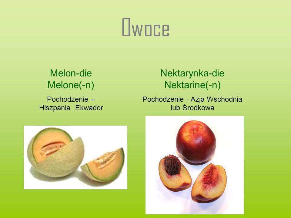 Owoce Melon-die Melone(-n) Nektarynka-die Nektarine(-n)
