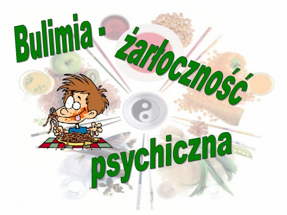 Bulimia - żarłoczność psychiczna