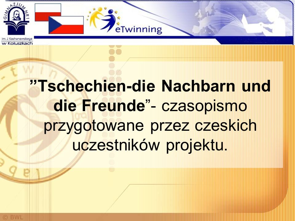 Tschechien-die Nachbarn und die Freunde - czasopismo przygotowane przez czeskich uczestników projektu.
