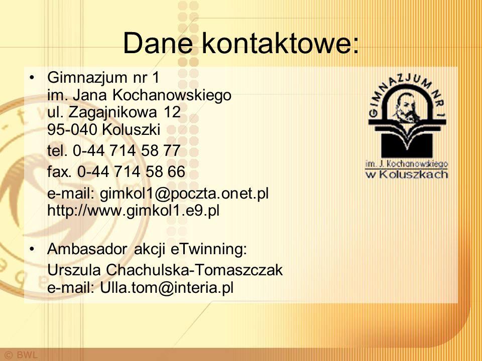 Dane kontaktowe: Gimnazjum nr 1 im. Jana Kochanowskiego ul. Zagajnikowa 12 95-040 Koluszki. tel. 0-44 714 58 77.