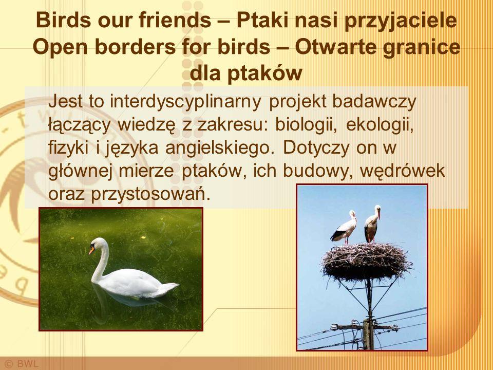 Birds our friends – Ptaki nasi przyjaciele Open borders for birds – Otwarte granice dla ptaków