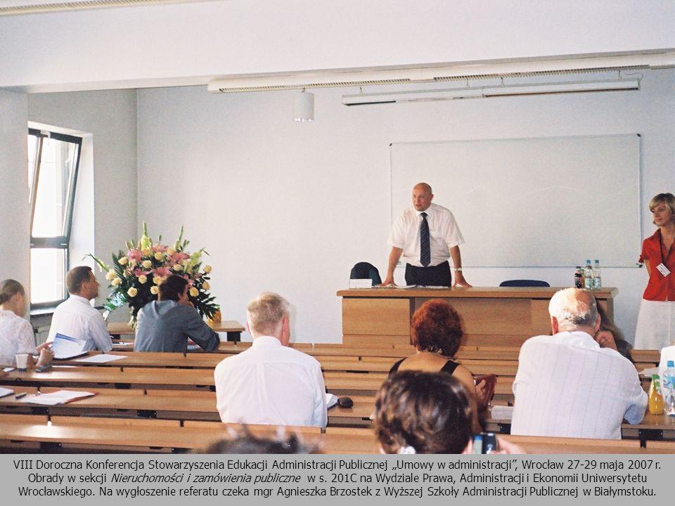 """VIII Doroczna Konferencja Stowarzyszenia Edukacji Administracji Publicznej """"Umowy w administracji , Wrocław 27-29 maja 2007 r."""