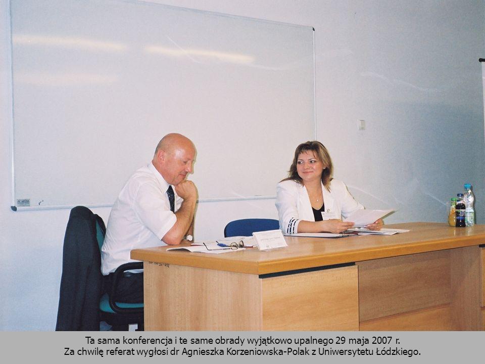 Ta sama konferencja i te same obrady wyjątkowo upalnego 29 maja 2007 r