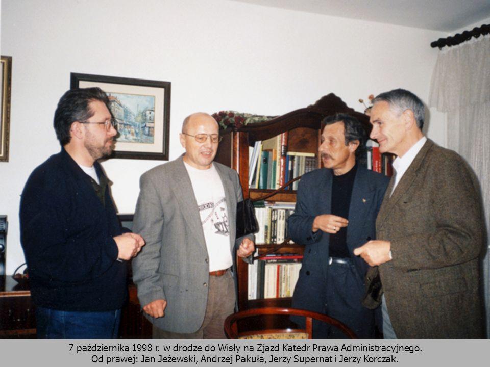 7 października 1998 r. w drodze do Wisły na Zjazd Katedr Prawa Administracyjnego.