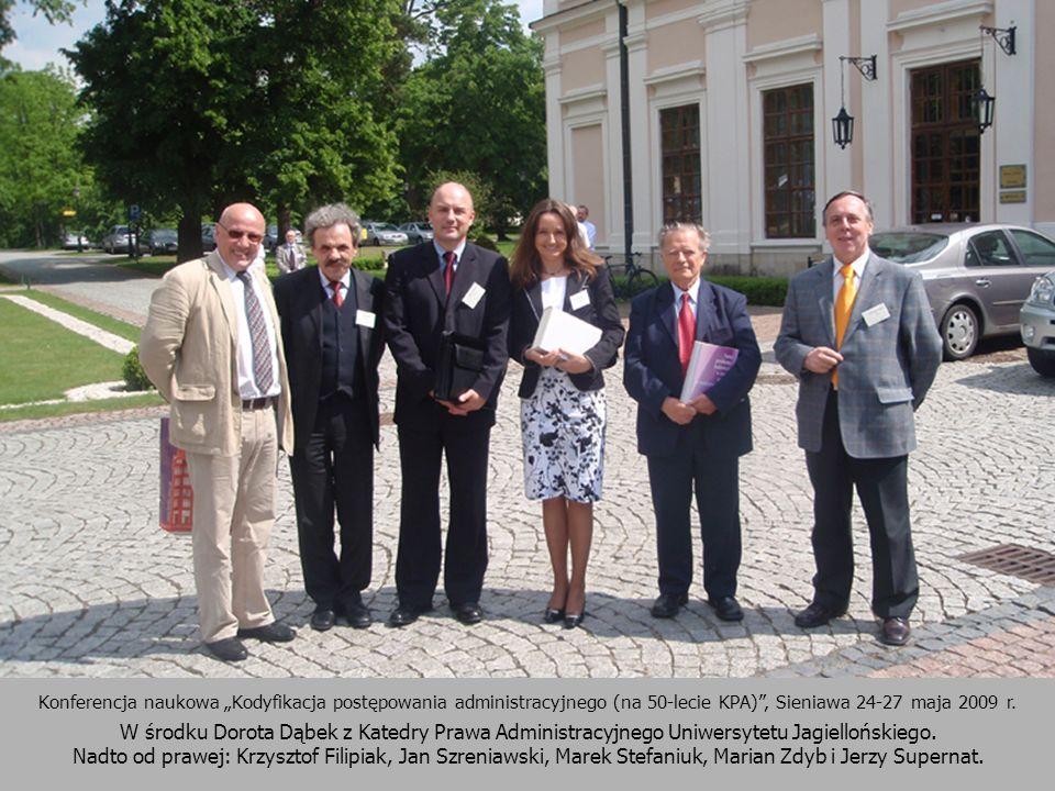 """Konferencja naukowa """"Kodyfikacja postępowania administracyjnego (na 50-lecie KPA) , Sieniawa 24-27 maja 2009 r."""