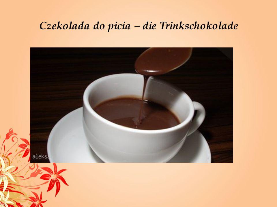 Czekolada do picia – die Trinkschokolade